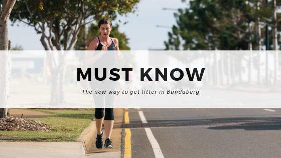 MUST KNOW: The new wave of fitness in Bundaberg and how you are missing out!